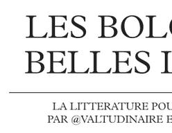 La littérature pour les bolosses, avec bolossdesbelleslettre