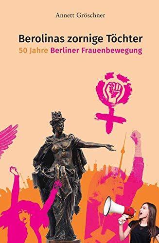 Annett Gröschner - Berolinas Töchter