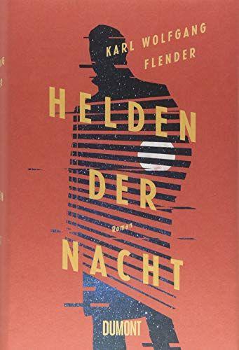 Helden der Nacht - Karl Wolfgang Flender