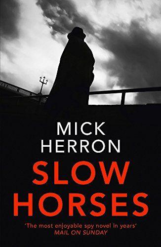 Mick Herron - Slow Horses
