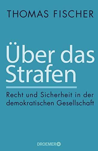 Thomas Fischer - Über das Strafen
