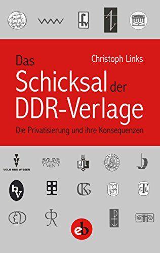 Das Schicksal der DDR-Verlage - Christoph Links