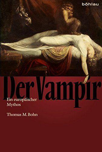 Thomas Bohn - Der Vampir - Ein europäischer Mythos