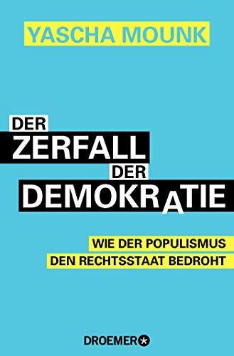 Yascha Mounk - Zerfall der Demokratie