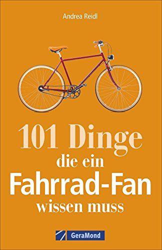 Andrea Reidl - 101 Dinge, die ein Fahrrad-Fan wissen muss