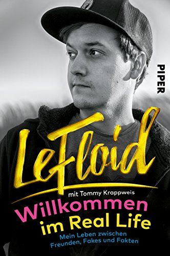 LeFloid - Willkommen im Real Life