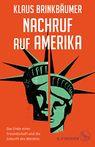 - Nachruf auf Amerika: Das Ende einer Freundschaft und die Zukunft des Westen