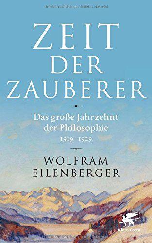 Wolfram Eilenberger - Die Zeit der Zauberer