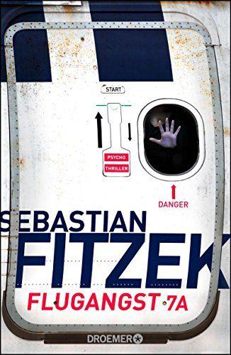 Sebastian Fitzek - Flugangst 7A