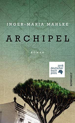Inger-Maria Mahlke - Archipel