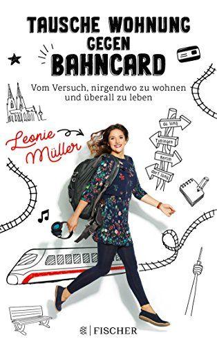 Leonie Müller - Tausche Wohnung gegen Bahncard