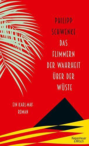 Philipp Schwenke - Das Flimmern der Wahrheit über der Wüste
