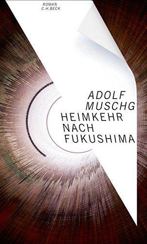 Adolf Muschg - Heimkehr nach Fukushima