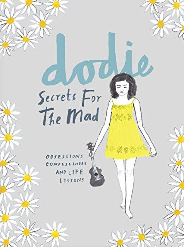 Dodie - Secrets for the Mad: Obsessions, Confessions and Life Lessons