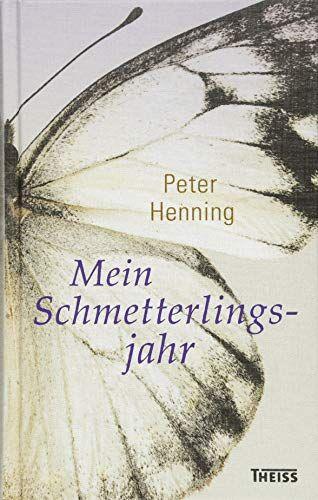 Peter Henning - Mein Schmetterlingsjahr