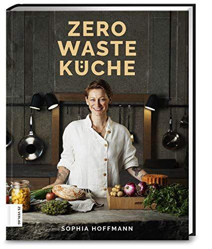 Sophia Hoffmann - Zero Waste Küche