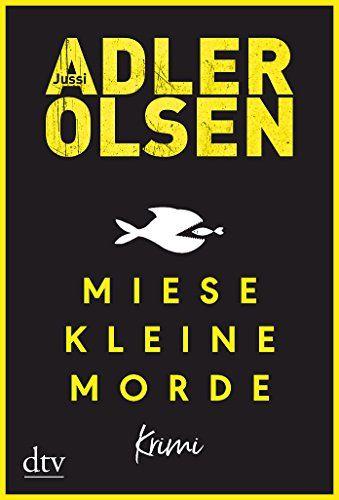 Jussi Adler-Olsen - Miese Kleine Morde