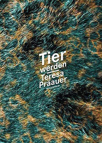 Tier werden - Teresa Präauer