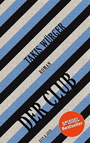 Takis Würger - Der Club
