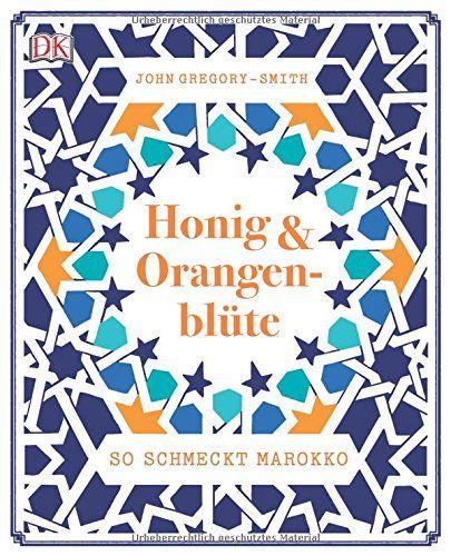 John Gregory-Smith - Honig & Orangenblüte: So schmeckt Marokko