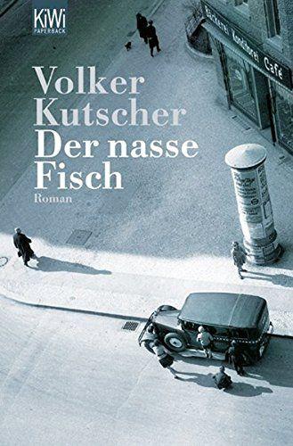 Volker Kutscher - Der nasse Fisch