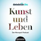 """Das Podcast Cover vom Monopol-Podcast """"Kunst und Leben"""""""