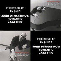 約翰.迪.馬替農浪漫三重奏:爵士披頭四1+2 John Di Martino's Romantic Jazz Trio: The Beatles In Jazz 1&2 (限量2CD豪華決定盤)【Venus】