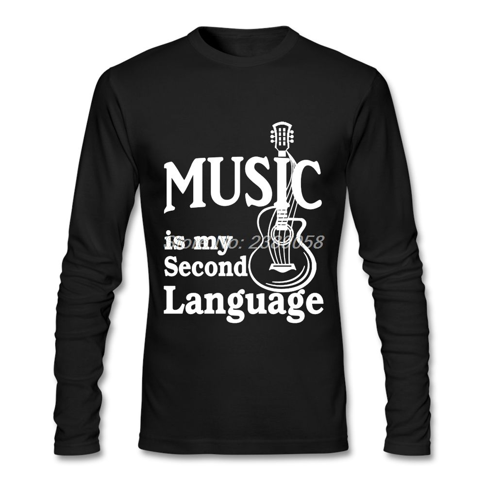 Men Tee shirts Guitar Fashion Music is My Second Language Unique Tee Normal Long Sleeve Mens T shirts 2XL