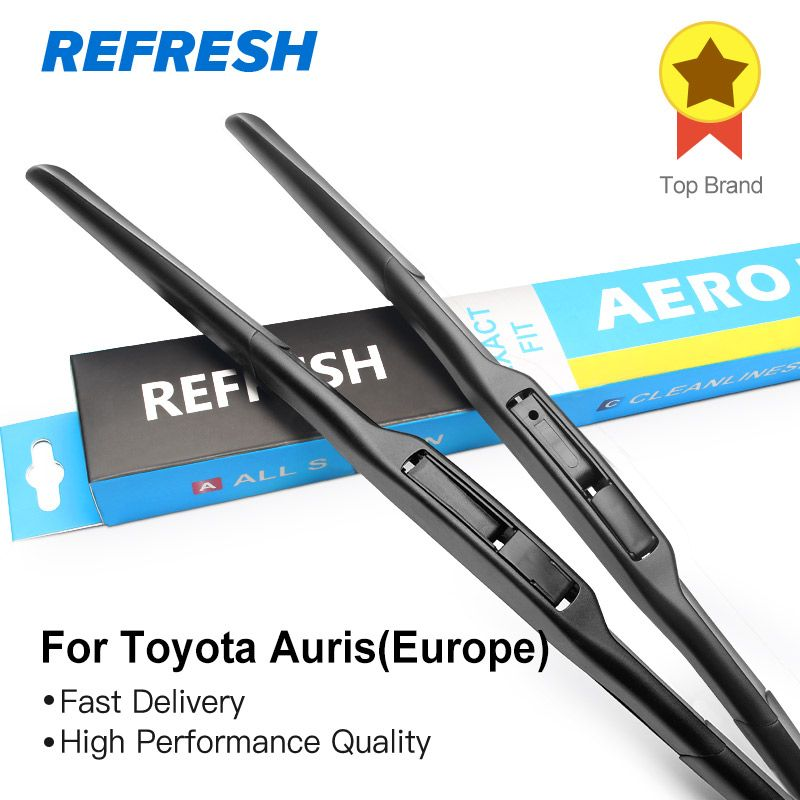 REFRESH Wiper Blades for Toyota Auris Europe model Fit Hook Arms 2007 2008 2009 2010 2011 2012 2013 2014 2015 2016 2017 2018