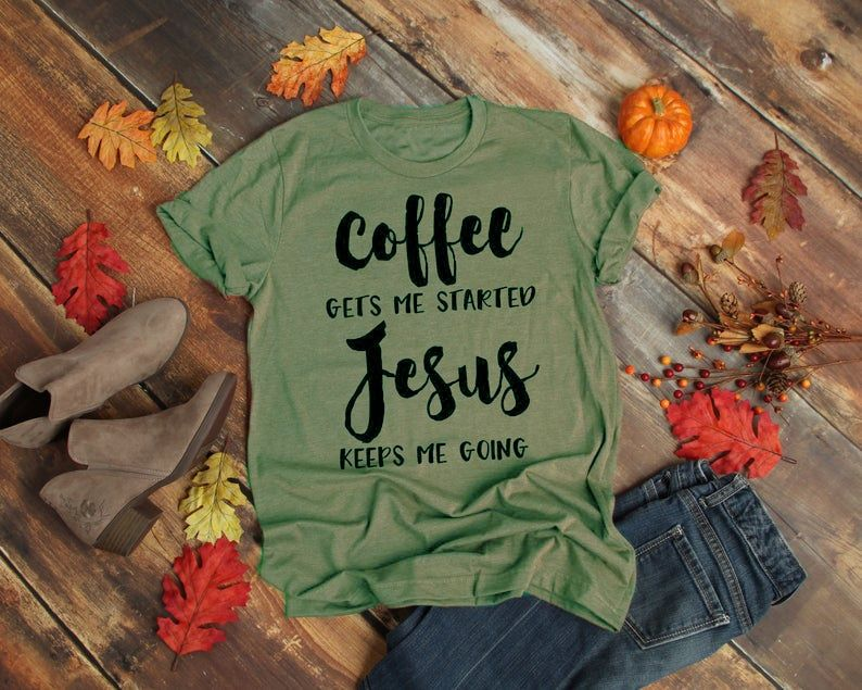Coffee Gets Me Started Jesus Slogan T-Shirt Religious Clothes Stylish Cotton Tee Funny Christian Bible verse Grapjic Outfits Top