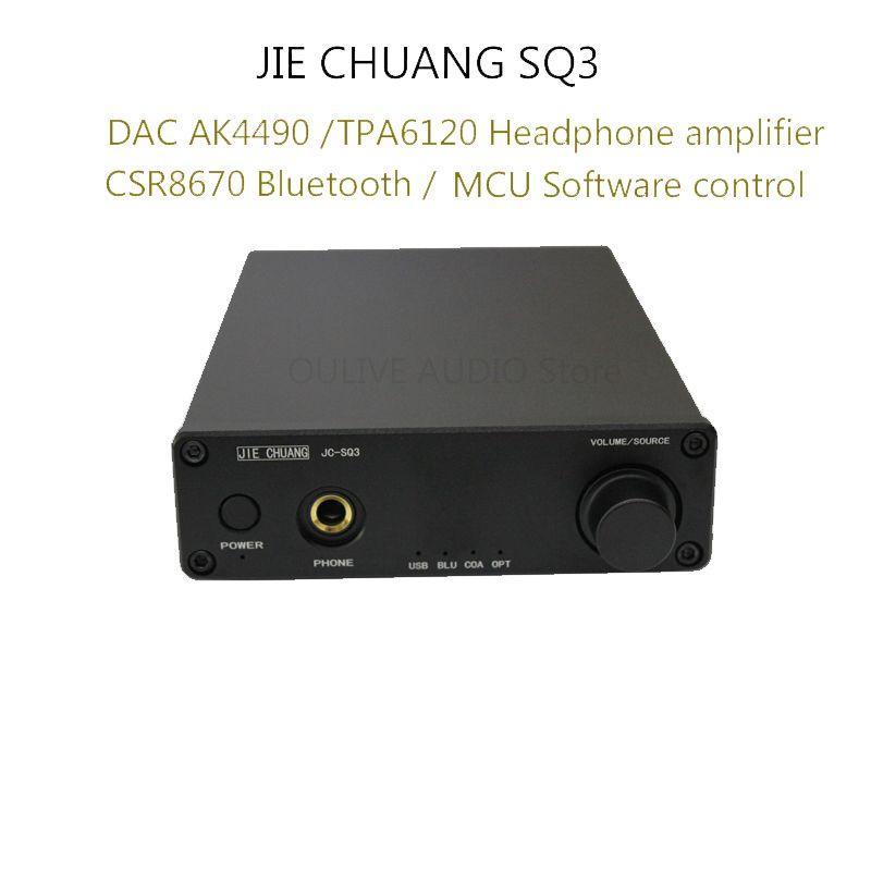 DAC 2017 Neueste JIE CHUANG JC-SQ3 AK4490 Decoder Kopfhörer Verstärker TPA6120 USB 24bit/96 karat/faser/coaxial/Bluetooth CSR8670