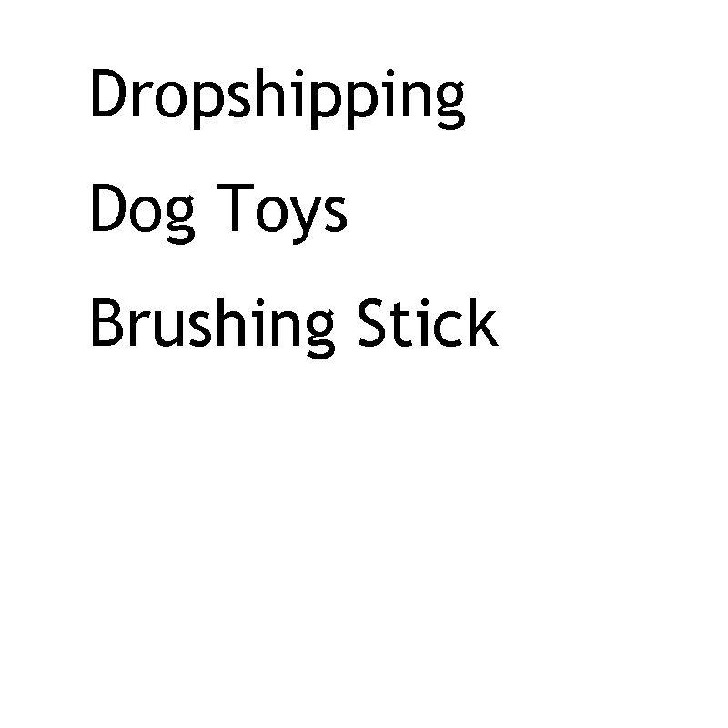 Dropshipping Dog Toys Brushing Stick Dog Brush Effective Toothbrush for Dogs Pets Oral Care Dog Brushing Stick
