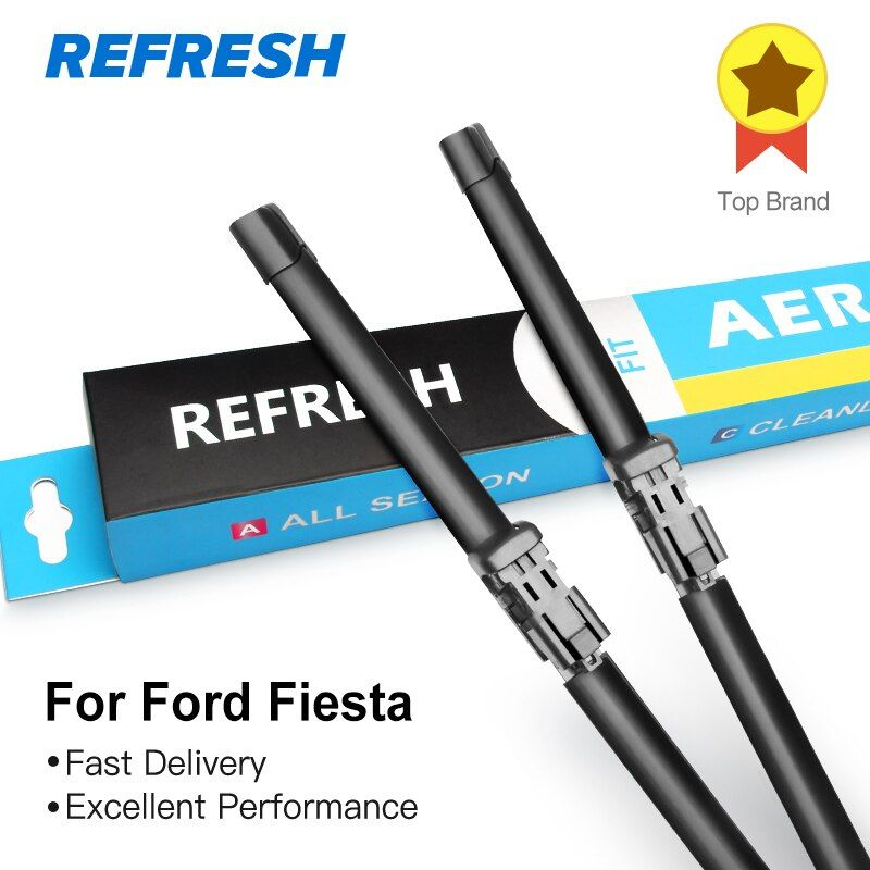 REFRESH Wiper Blades for Ford Fiesta  Fit Push Button / Hook Arms 2009 2010 2011 2012 2013 2014 2015 2016 2017