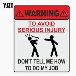YJZT 11.9CM*14CM WARNING TO AVOID SERIOUS INJURY DONT TELL ME HOW TO DO MY JOB Car Sticker Reflective Decal C1-7677