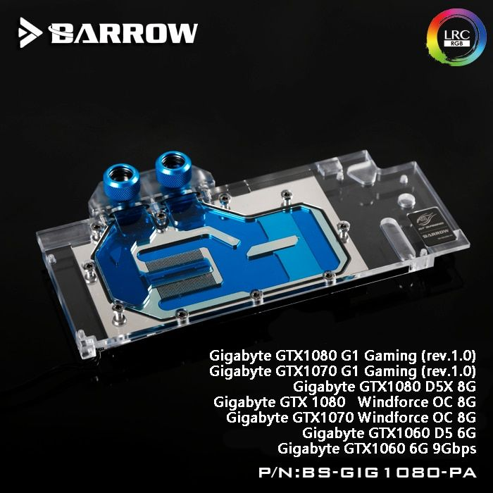 Barrow BS-GIG1080-PA LRC RGB v1/v2 Full Cover Graphics Card Water Cooling Block for Gigabyte GTX1080/1070/1060 G1/WF