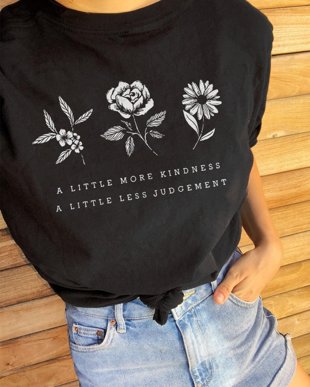 Un peu plus de gentillesse un peu moins de jugement T-Shirt élégant été à manches courtes fleur sauver Tha plante hauts citation hauts pour filles