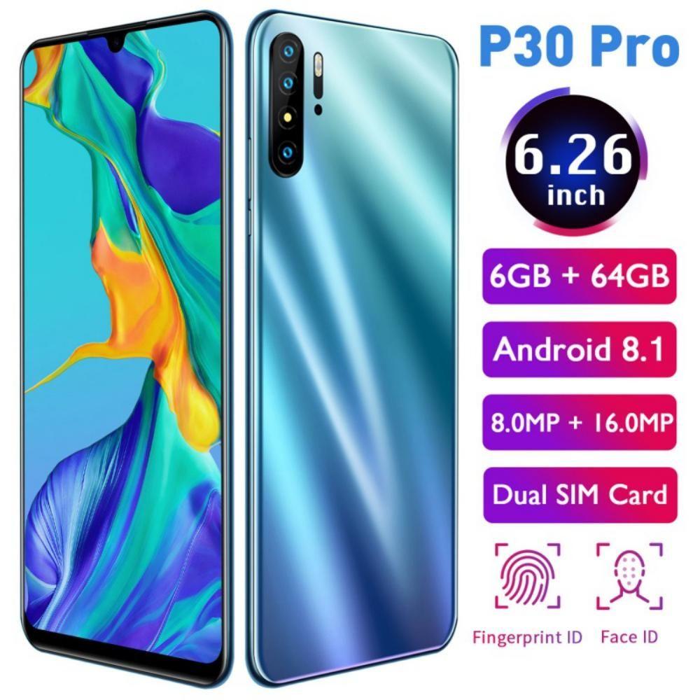 P30 Pro Handy Smart Android 8.1 Telefon 6,26 zoll 1660*1080 HD LCD Drop Bildschirm 6GB + 64GB smartphone Unterstützung Dual SIM Karte Celular