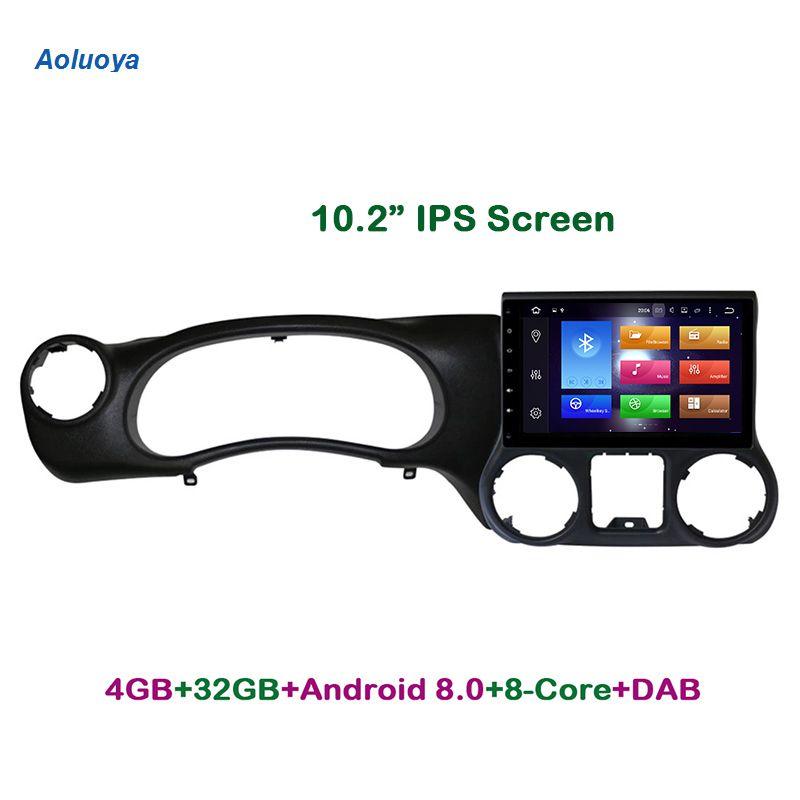 Aoluoya IPS 4G RAM 32G ROM Octa-Core Android 8.0 CAR DVD GPS Navigation Player For JEEP Wrangler 2015 2016 Radio multimedia DAB+