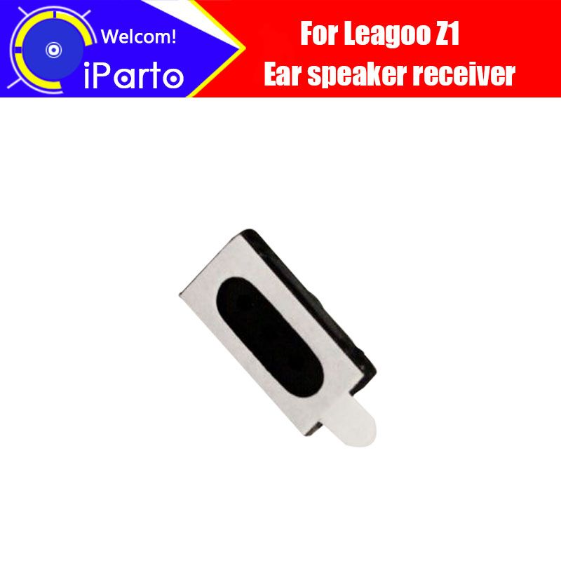 Leagoo Z1 speaker receiver 100% New Original Front Ear Earpiece Repair Accessories For Z1 Free Shipping