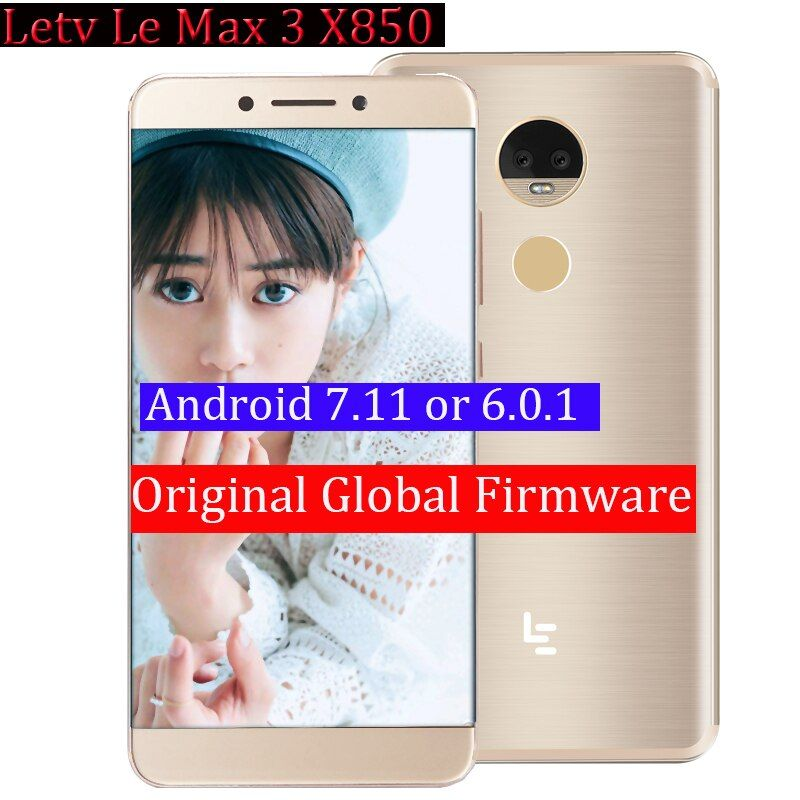 Original Letv leEcoLe Max 3 X850 6GRam 64G cellphone 4G LTE Mobile Phone Snapdragon 821 Quad Core 5.7