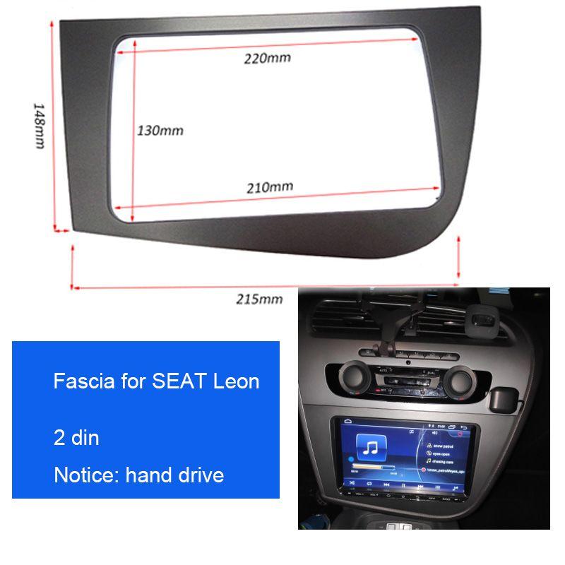 Double 2 DIN voiture stéréo Radio tête unité GPS Navigation plaque panneau cadre Fascias pour 2005-2011 siège Leon gauche droite conduite