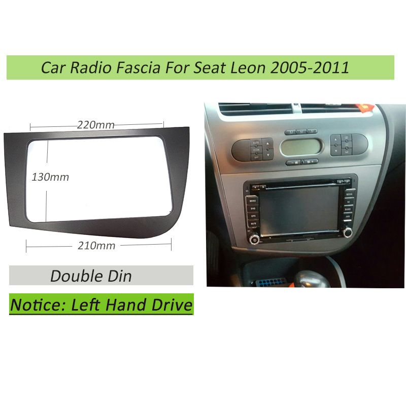 Double 2 Din Fascia For Seat Leon LHD Radio GPS Stereo Radio Panel Dash Mounting Installation Trim Kit Face Frame Bezel
