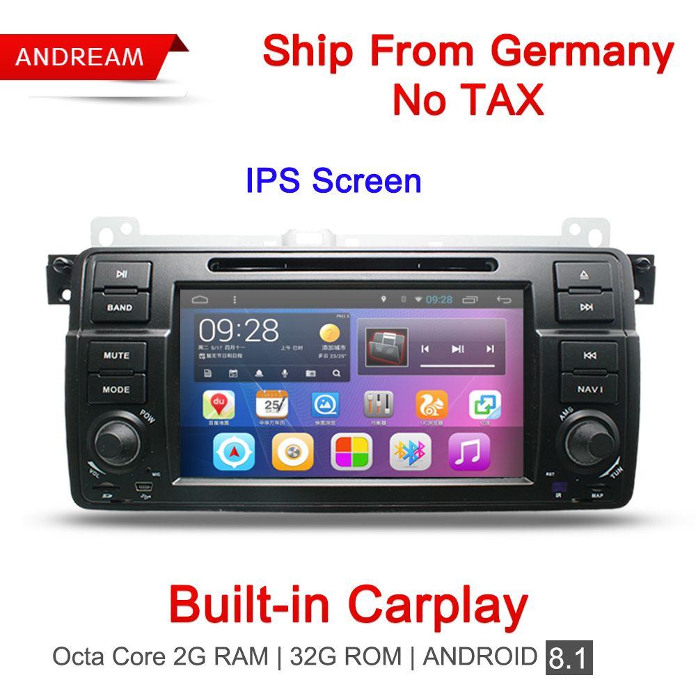 Eingebaute Carplay Octa Core 2g RAM Auto DVD Player Stereo Android 8.1 Radio GPS Navigation BT Für BMW E46 Deutschland schiff EW801RY8D7H