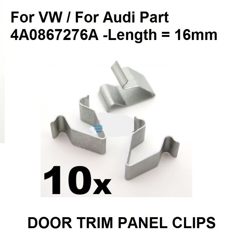 10x Metal Trim Clips For Volkswagen For FOR AUDI A3 A4 A6 Boot & Trunk Lining- 16mm Long, OE# 4A0867276A New