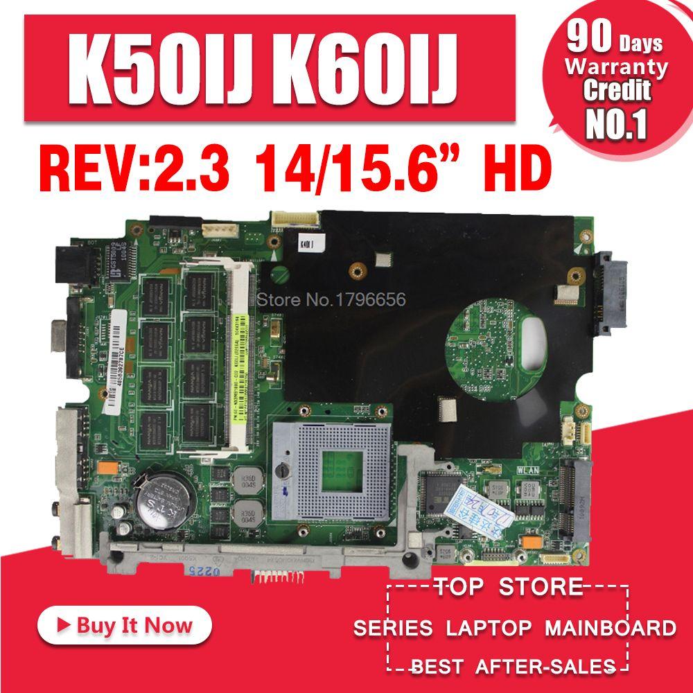 K50IJ Carte Mère rev: 2.1/2.3 Pour ASUS X5DIJ, K60IJ, K40IJ, x8AIJ Mère d'ordinateur portable K50IJ Carte Mère K50IJ Carte Mère test 100% OK