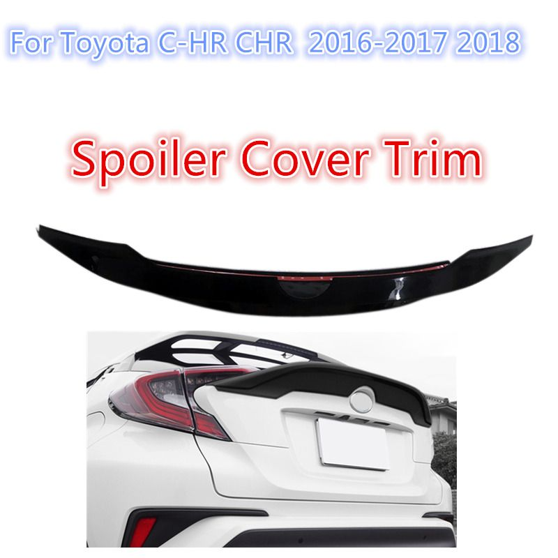 Black abs Plastic CAR Rear Back  Wing Spoiler Cover Trim 1pcs Fit  for Toyota C-HR CHR  2016-2017 2018
