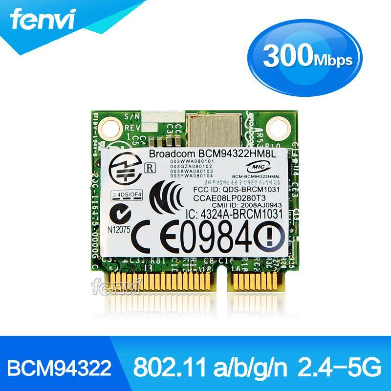 Broadcom BCM94322HM8L double bande 300 Mbps sans fil-N 802.11a/b/g/n Wifi demi-taille Mini PCI-E carte WLAN 300 M adaptateur réseau pour ordinateur portable
