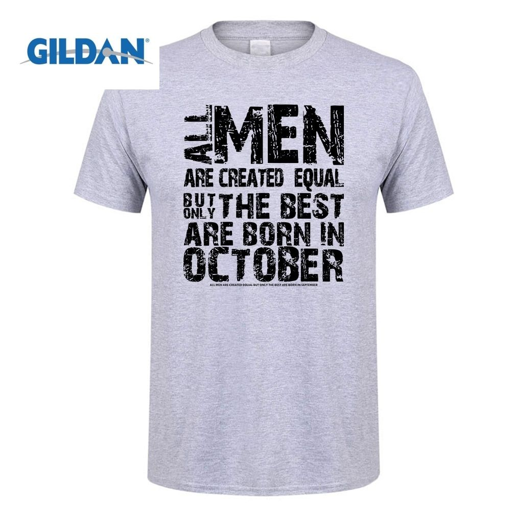 GILDAN All men are created equal But only the best are born in october Men Birthday Gift Short Sleeve T-Shirt  Funny Tops Tee