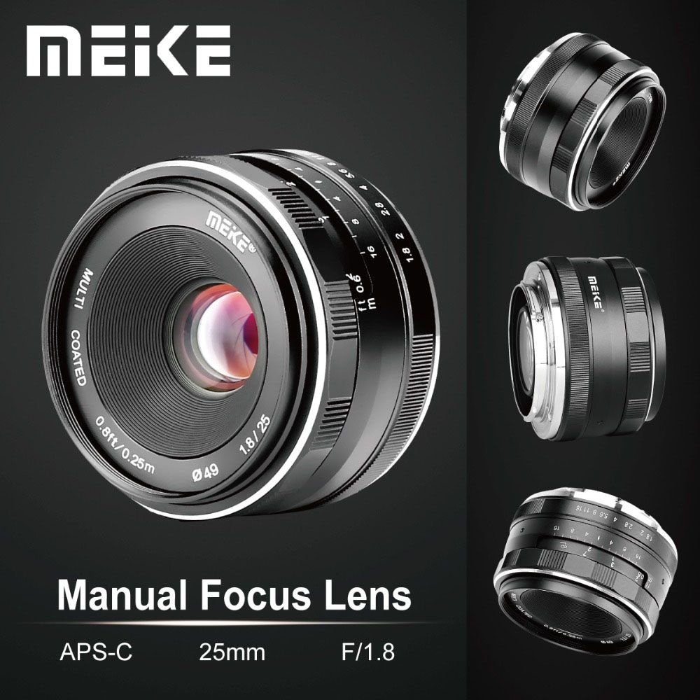 Meike 25mm F1.8 Wide Angle Manual Lens APS-C for Fuji X-mount / for Sony E Mount /for Panasonic Olympus Camera