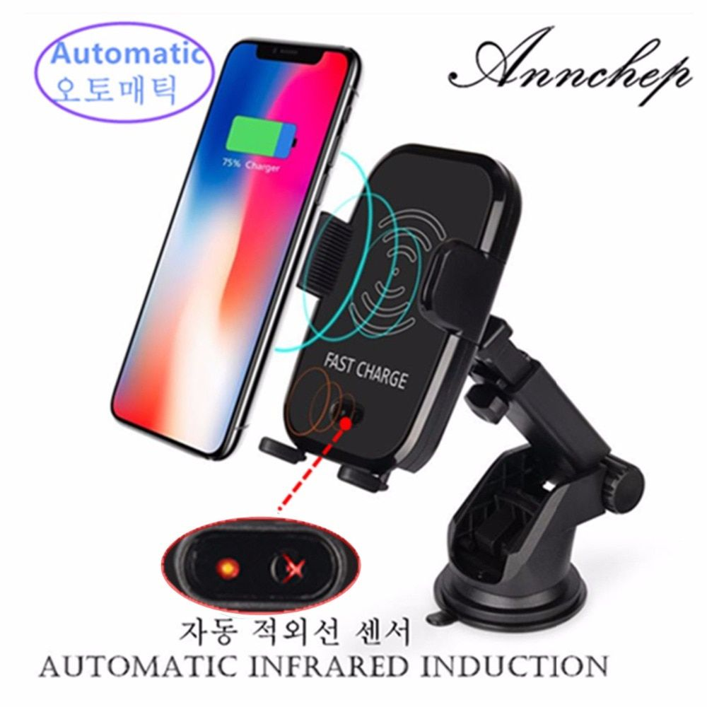Annchep Automatic Qi Fast Wireless Car Phone Charger for IPhone X 8 Iphone 8 Plus Samsung S9 S8 Plus Note 8 with Infrared Sensor